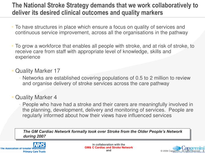 The National Stroke Strategy demands that we work collaboratively to deliver its desired clinical outcomes and quality markers