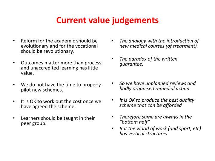 Current value judgements