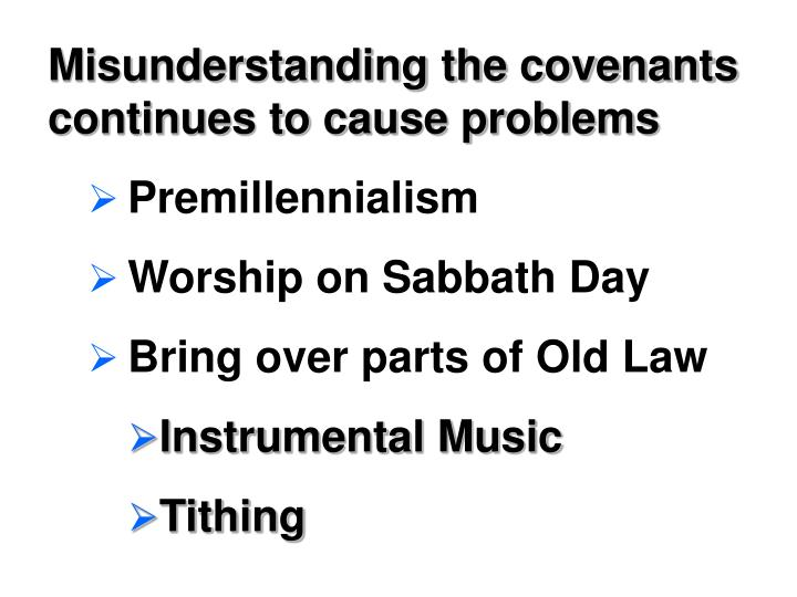 Misunderstanding the covenants continues to cause problems