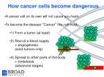 how cancer cells become dangerous
