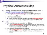physical addresses map