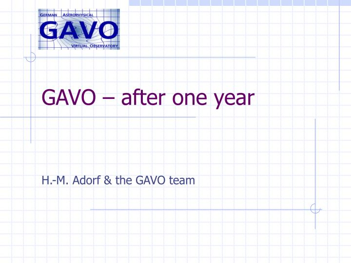 Gavo after one year