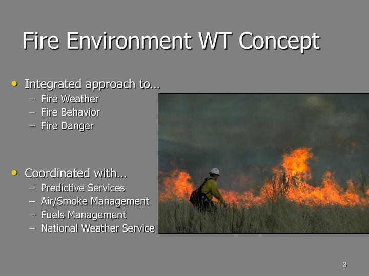 Fire Environment WT Concept