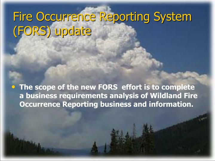 Fire Occurrence Reporting System (FORS) update