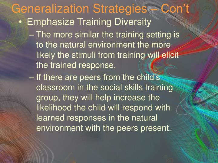 Generalization Strategies – Con't