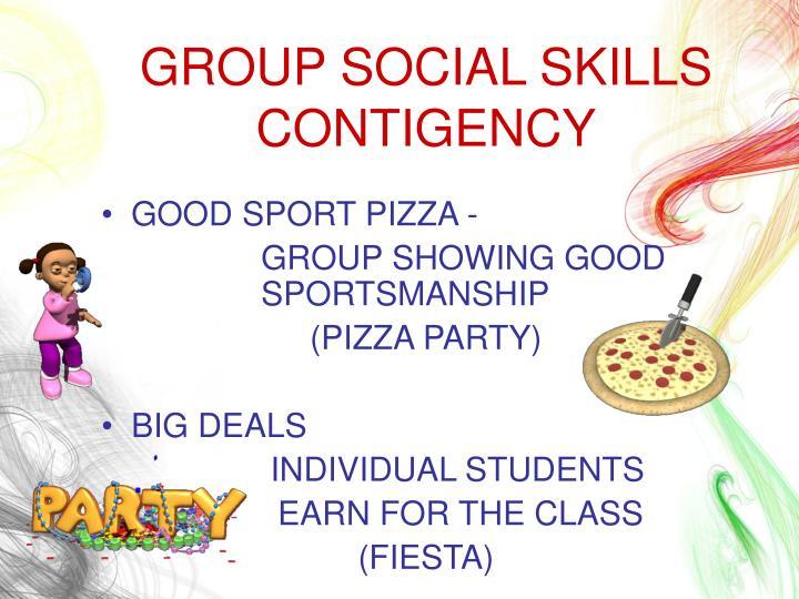 GROUP SOCIAL SKILLS CONTIGENCY