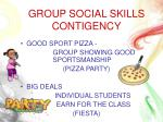 group social skills contigency
