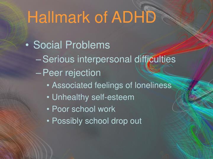 Hallmark of ADHD