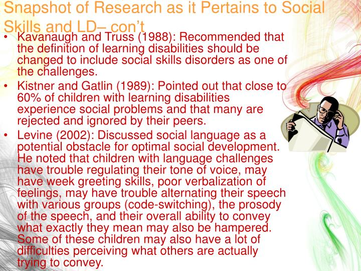 Snapshot of Research as it Pertains to Social Skills and LD– con't