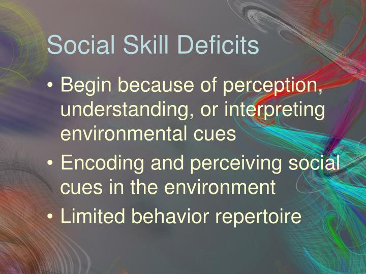 Social Skill Deficits