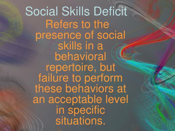 Social Skills Deficit