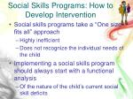 social skills programs how to develop intervention