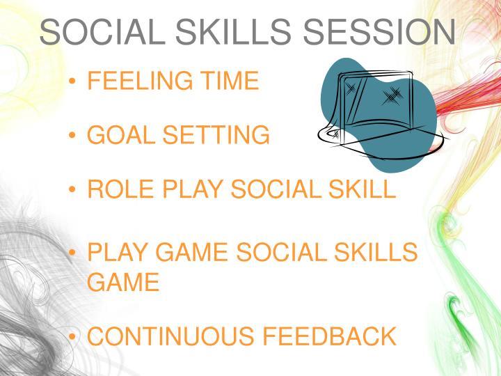 SOCIAL SKILLS SESSION