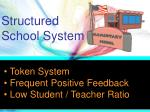 structured school system