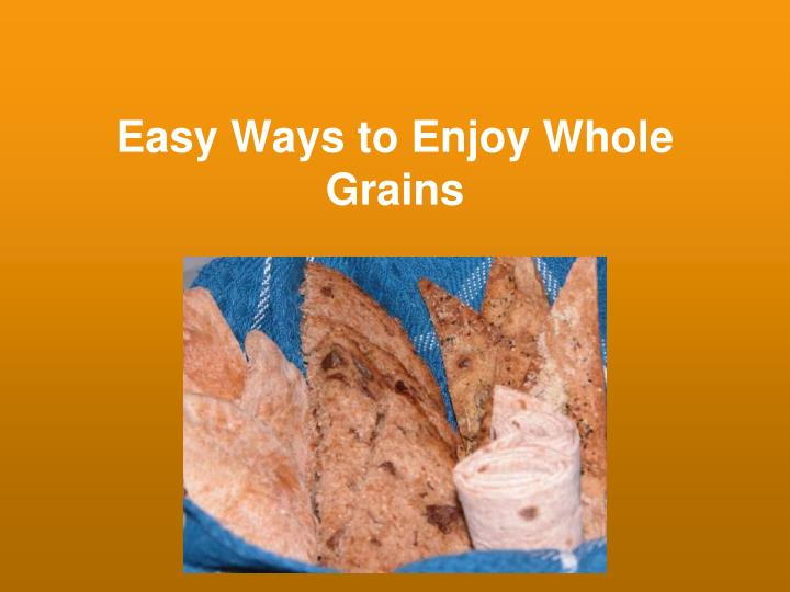 Easy Ways to Enjoy Whole Grains