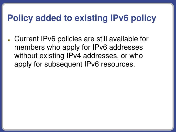 Policy added to existing IPv6 policy