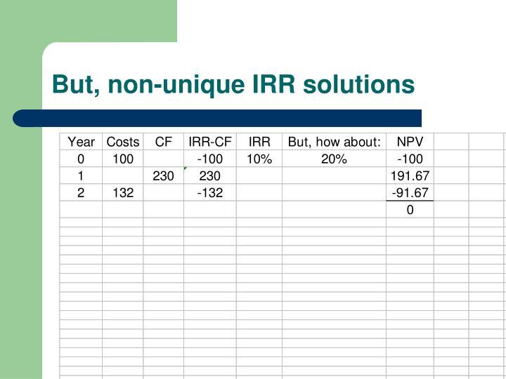 But, non-unique IRR solutions