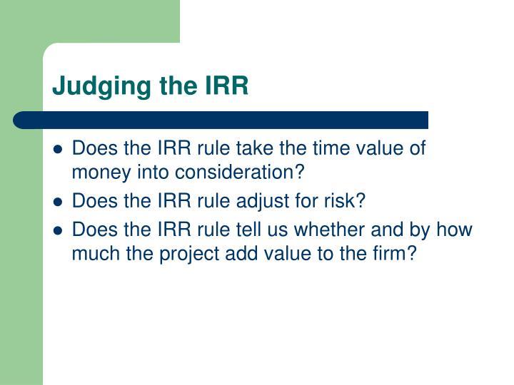 Judging the IRR