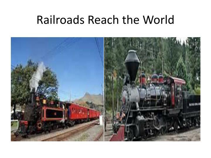 Railroads Reach the World