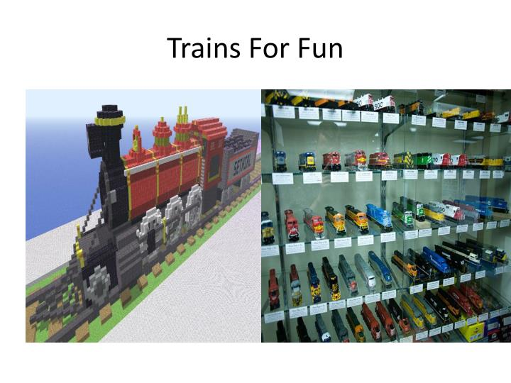 Trains For Fun