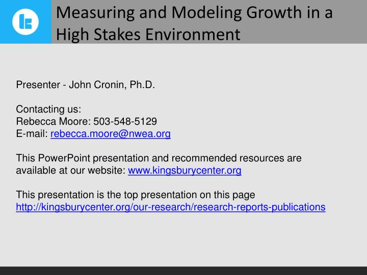 Measuring and Modeling Growth in a High Stakes Environment