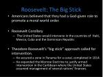 roosevelt the big stick