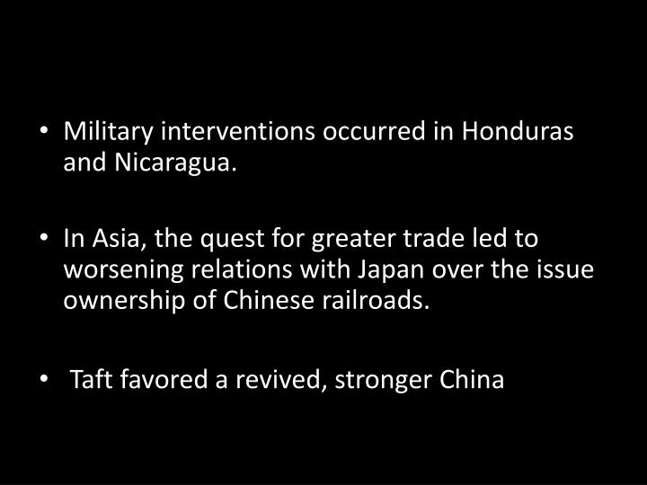 Military interventions occurred in Honduras and Nicaragua.