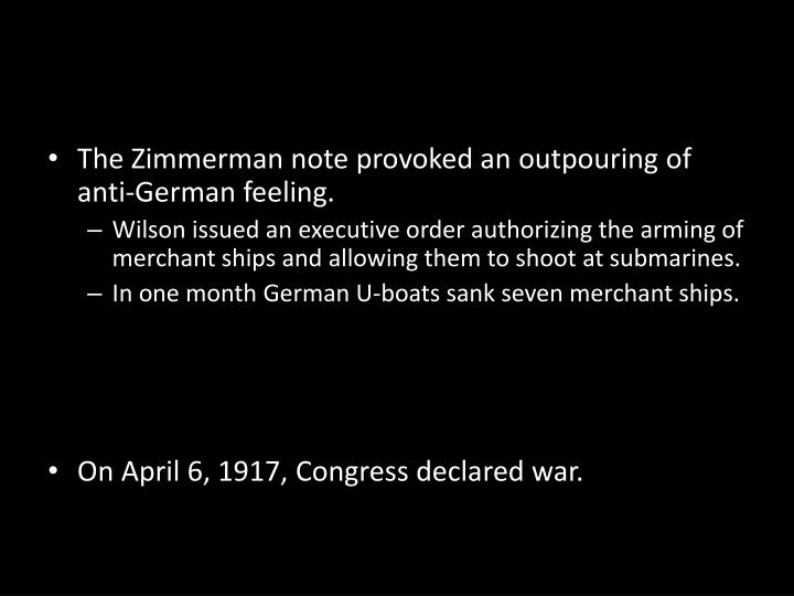 The Zimmerman note provoked an outpouring of anti-German feeling.