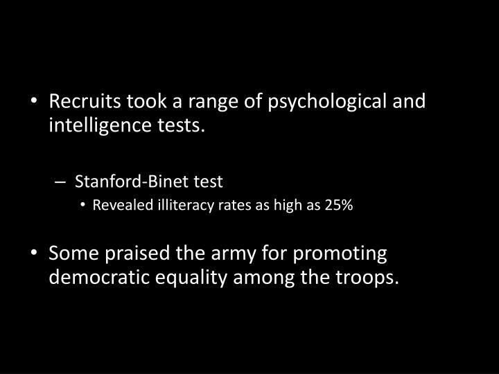 Recruits took a range of psychological and intelligence tests.