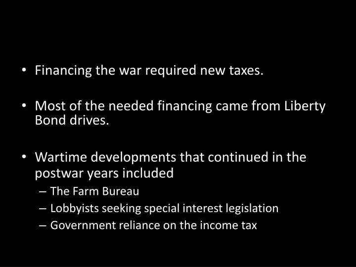 Financing the war required new taxes.