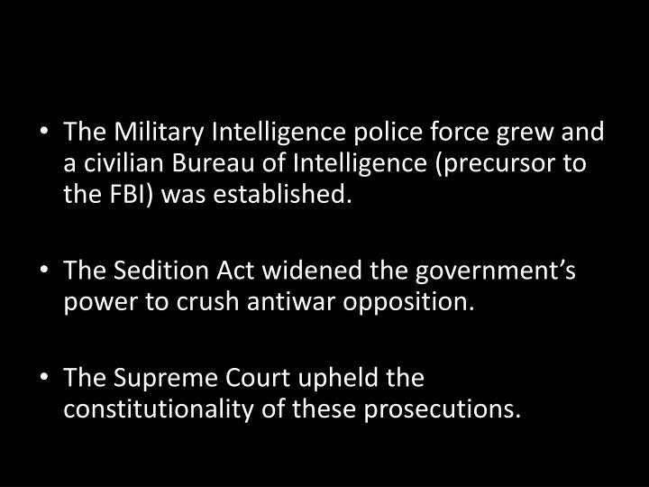 The Military Intelligence police force grew and a civilian Bureau of Intelligence (precursor to the FBI) was established.