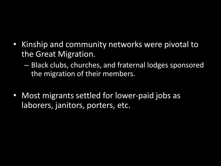 Kinship and community networks were pivotal to the Great Migration.