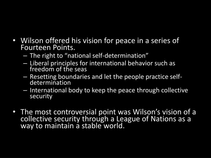 Wilson offered his vision for peace in a series of Fourteen Points.
