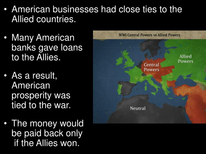 American businesses had close ties to the Allied countries.