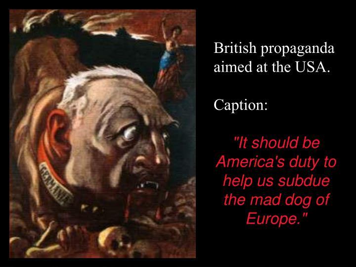 British propaganda aimed at the USA.