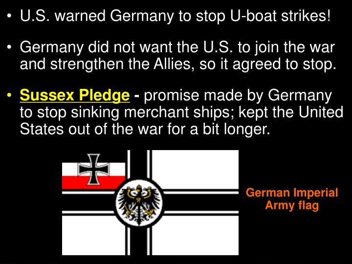 U.S. warned Germany to stop U-boat strikes!