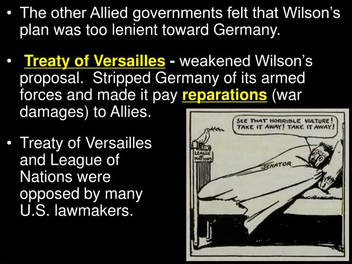 The other Allied governments felt that Wilson's plan was too lenient toward Germany.
