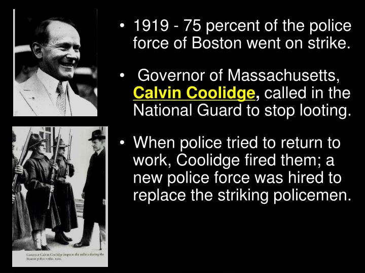 1919 - 75 percent of the police force of Boston went on strike.