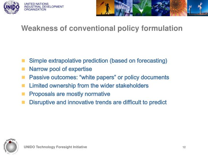 Weakness of conventional policy formulation