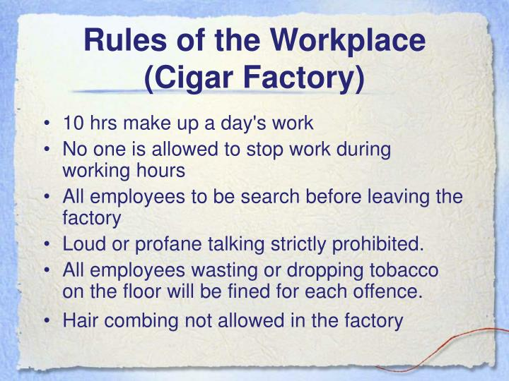 Rules of the Workplace (Cigar Factory)