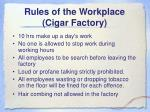 rules of the workplace cigar factory