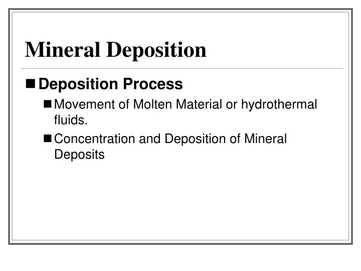 Mineral Deposition