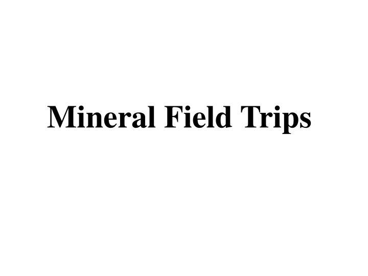 Mineral Field Trips