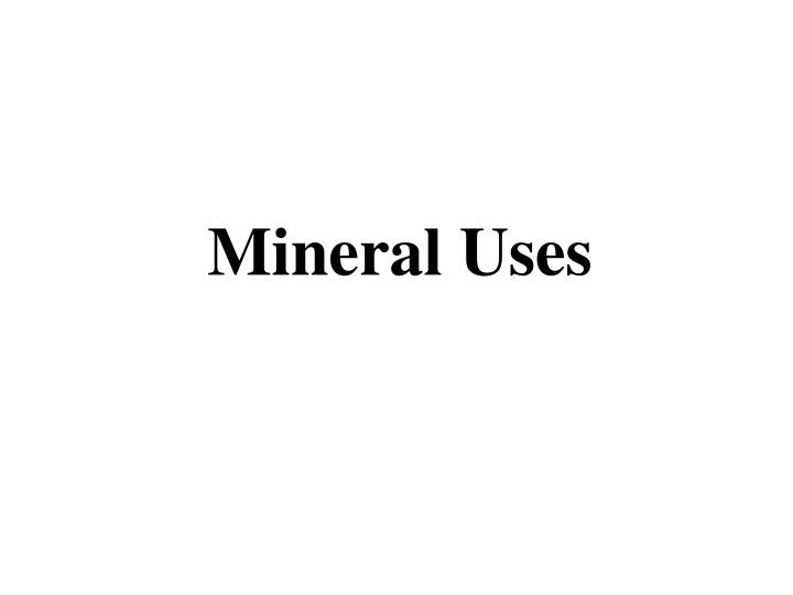 Mineral Uses