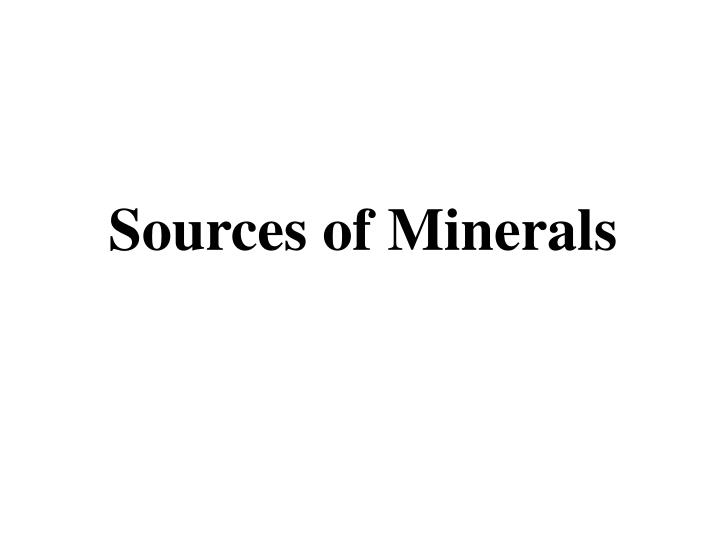 Sources of Minerals