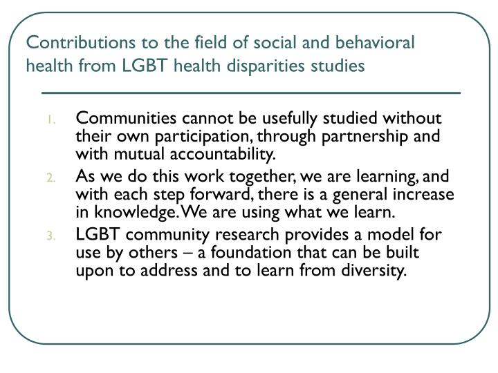Contributions to the field of social and behavioral health from LGBT health disparities studies