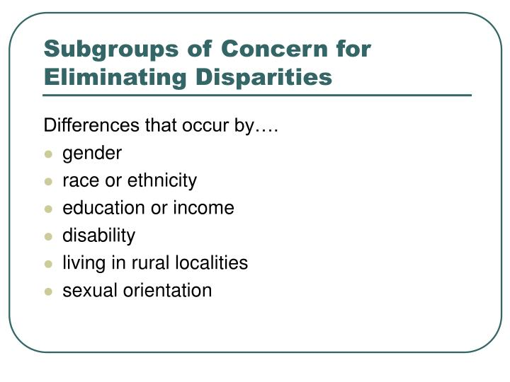Subgroups of Concern for Eliminating Disparities