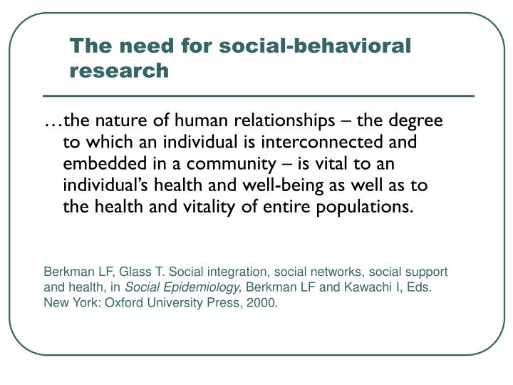 The need for social-behavioral research