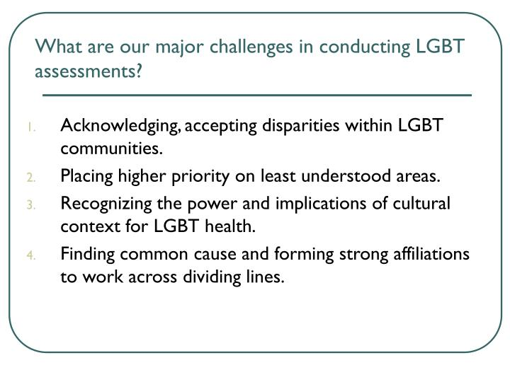 What are our major challenges in conducting LGBT assessments?