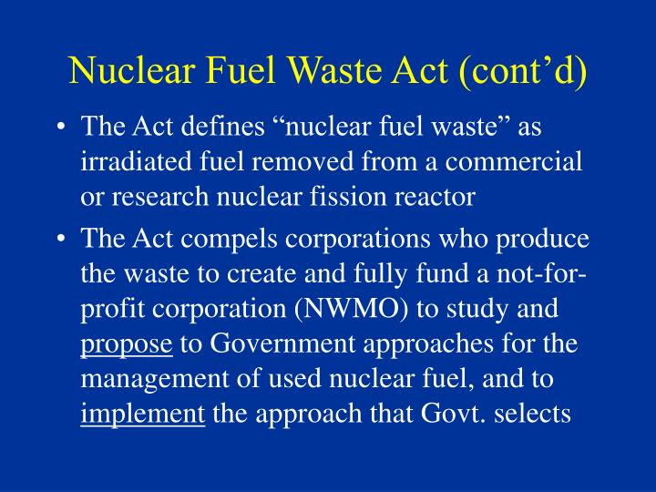 Nuclear Fuel Waste Act (cont'd)
